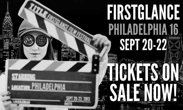 The FirstGlance Film Festival rolls into town September 20th through the 22nd at the Franklin Institute.